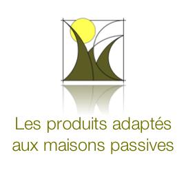 Les produits adaptés aux maisons passives
